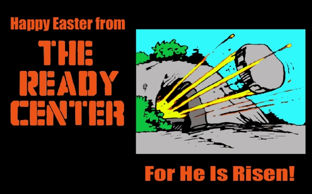 Christ is Risen! The Ready Center