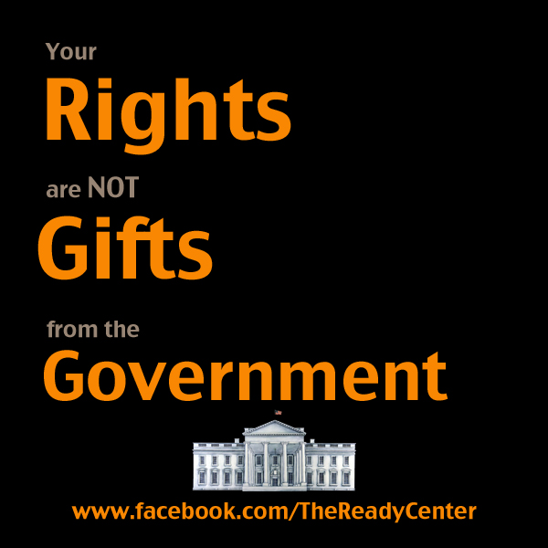 Rights Are Not Gifts - The Ready Center